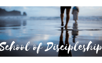 School of Discipleship June 22 – August 3, 2021